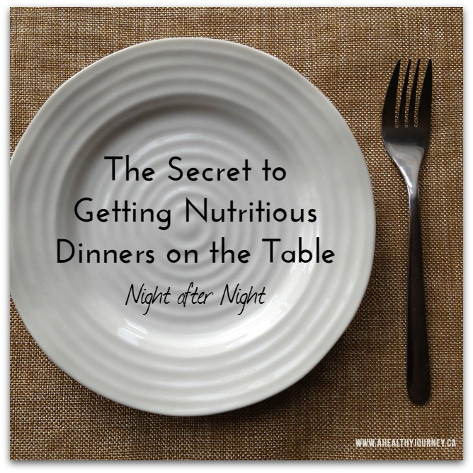 Secret to Getting Tasty & Nutritious Dinners Night after Night!