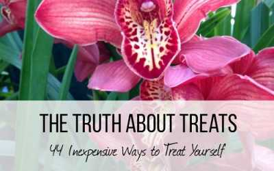 The Truth about Treats – 44 Inexpensive Ways to Treat Yourself