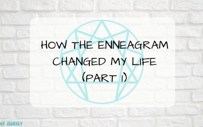 How The Enneagram Changed My Life Part 1
