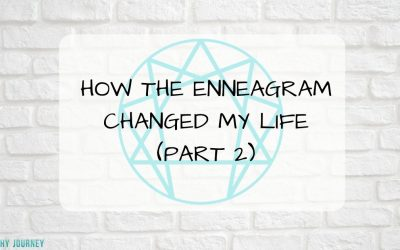 How The Enneagram Changed My Life Part 2